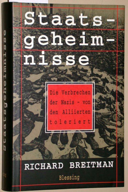 Staatsgeheimnisse : die Verbrechen der Nazis - von den Alliierten toleriert