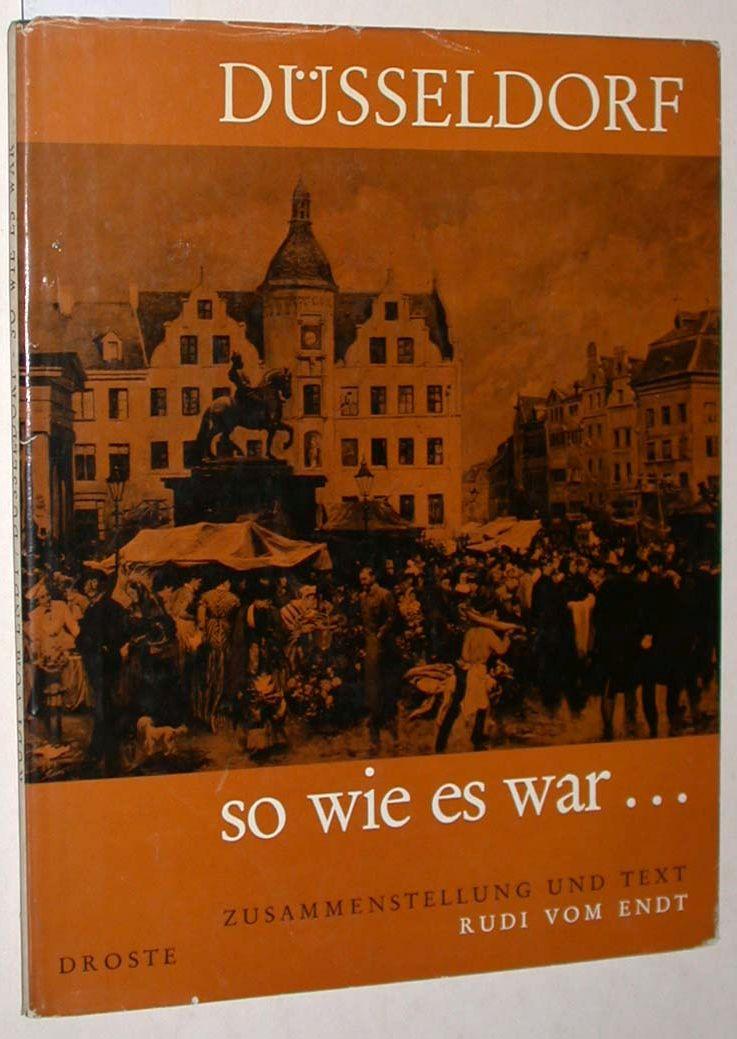 Endt, Rudi vom:  Düsseldorf, so wie es war....